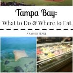Tampa Bay: What to Do and Where to Eat