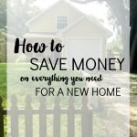 How to Save Money on Everything You Need for a New Home